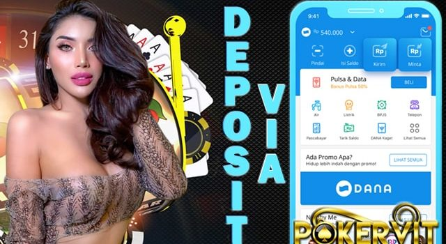 deposit idn poker via aplikasi dana