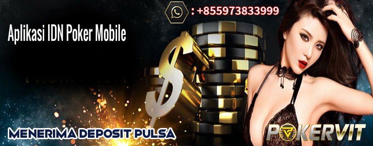 Aplikasi IDN Poker Mobile, idn poker apk, idn poker versi terbaru, idn poker versi lama