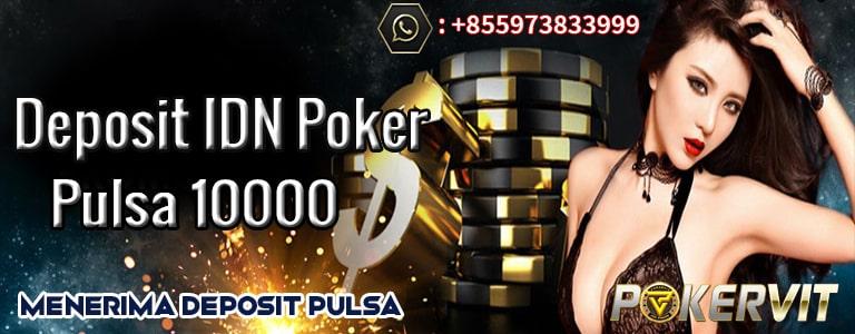 deposit idn poker pulsa 10000, poker deposit pulsa 10000, idn poker pulsa